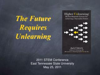 The Future Requires Unlearning