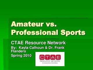 Amateur vs. Professional Sports