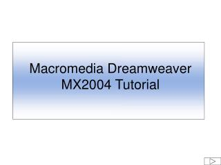 Macromedia Dreamweaver MX2004 Tutorial