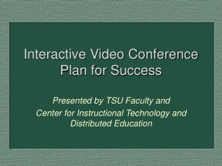 Interactive Video Conference Plan for Success