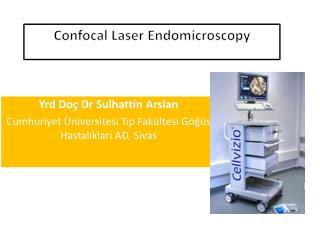 Confocal Laser Endomicroscopy