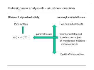 Puhesignaalin analysointi = akustinen fonetiikka