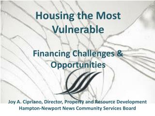 Housing the Most Vulnerable Financing  Challenges & Opportunities