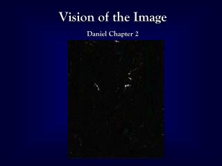 Vision of the Image Daniel Chapter 2