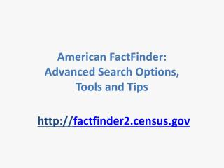 American FactFinder: Advanced Search  Options,  Tools  and Tips