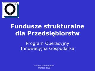 Fundusze strukturalne dla Przedsi?biorstw