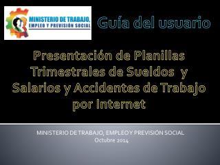 MINISTERIO DE TRABAJO, EMPLEO Y PREVISIÓN SOCIAL Octubre 2014