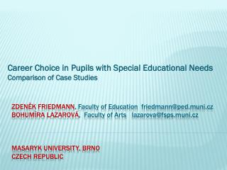 Career Choice in Pupils with Special Educational Needs  Comparison of Case Studies