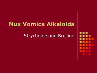 Nux Vomica Alkaloids