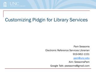 Customizing Pidgin for Library Services