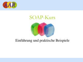 SOAP-Kurs Einführung und praktische Beispiele