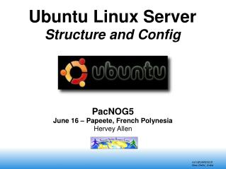 Ubuntu Linux Server  Structure and Config