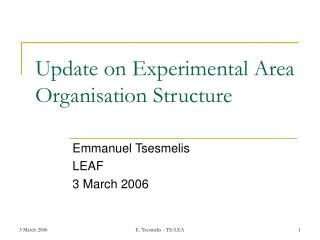 Update on Experimental Area Organisation Structure