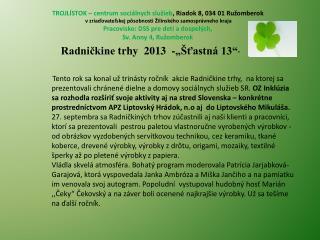 """Radničkine  trhy  2013  -""""Šťastná 13"""" """""""