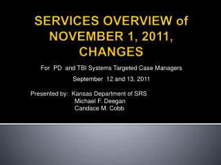 SERVICES OVERVIEW of NOVEMBER 1, 2011, CHANGES