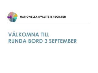 Välkomna till  Runda bord 3 september