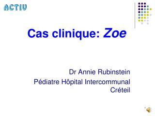 Cas clinique:  Zoe