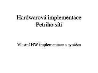 Hardwarová implementace Petriho sítí