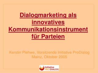 Dialogmarketing als innovatives Kommunikationsinstrument für Parteien