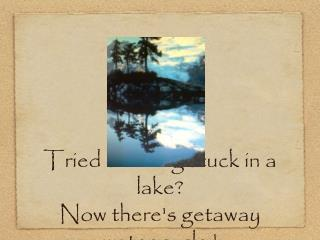 Tried of being stuck in a lake? Now there's getaway water cycle !
