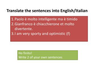 Translate the sentences into  English/Italian