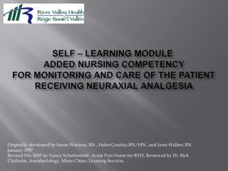 SELF   LEARNING MODULE  ADDED NURSING COMPETENCY FOR MONITORING AND CARE OF THE PATIENT RECEIVING NEURAXIAL ANALGESIA