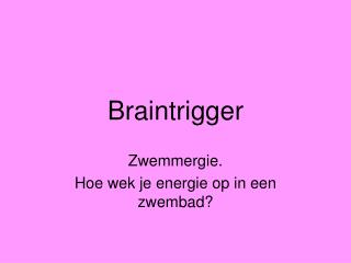 Braintrigger
