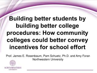 Building better students by building better college procedures: How community colleges could better convey incentives fo