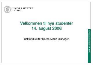 Velkommen til nye studenter 14. august 2006