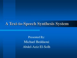 A Text-to-Speech Synthesis System