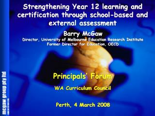 Strengthening Year 12 learning and certification through school-based and external assessment