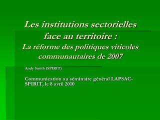 Andy Smith (SPIRIT)  Communication au séminaire général LAPSAC-SPIRIT, le 8 avril 2010