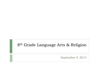 8 th  Grade Language Arts & Religion