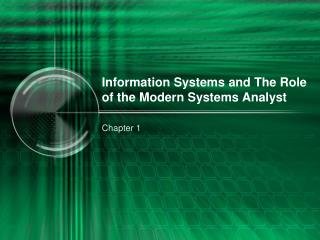 Information Systems and The Role of the Modern Systems Analyst