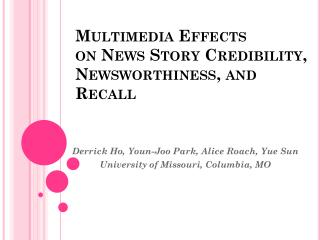 Multimedia Effects on News Story Credibility, Newsworthiness, and Recall
