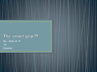 The smart grip !!!