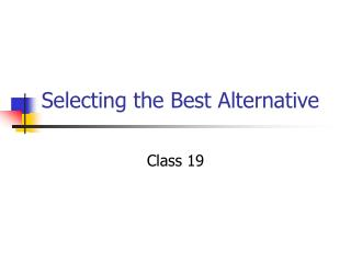 Selecting the Best Alternative