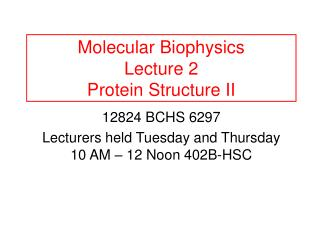 Molecular Biophysics Lecture 2 Protein Structure II