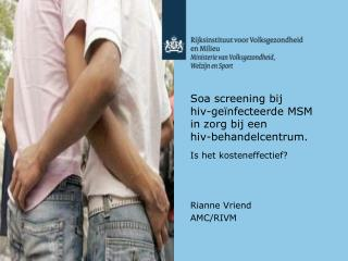 Soa screening bij  hiv-geïnfecteerde MSM  in zorg bij een  hiv-behandelcentrum.