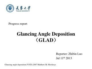 Glancing Angle Deposition ? GLAD ?