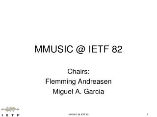 MMUSIC @ IETF 82
