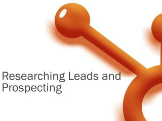 Researching Leads and Prospecting