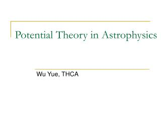 Potential Theory in Astrophysics