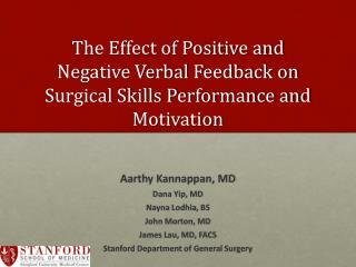 Aarthy Kannappan, MD Dana Yip, MD Nayna Lodhia , BS John Morton, MD James Lau, MD, FACS