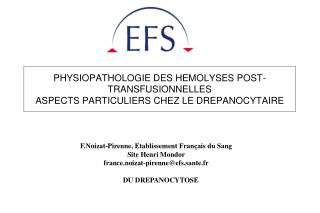 PHYSIOPATHOLOGIE DES HEMOLYSES POST-TRANSFUSIONNELLES ASPECTS PARTICULIERS CHEZ LE DREPANOCYTAIRE