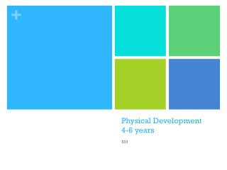 Physical Development 4-6 years