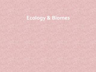 Ecology & Biomes