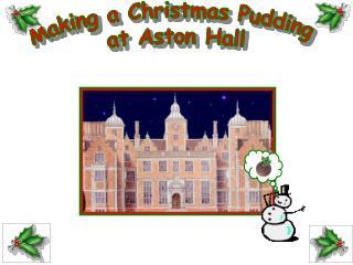 Making a Christmas Pudding  at Aston Hall