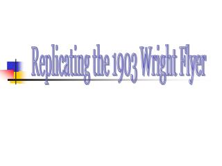 Replicating the 1903 Wright Flyer