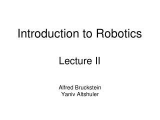 Introduction to Robotics Lecture II